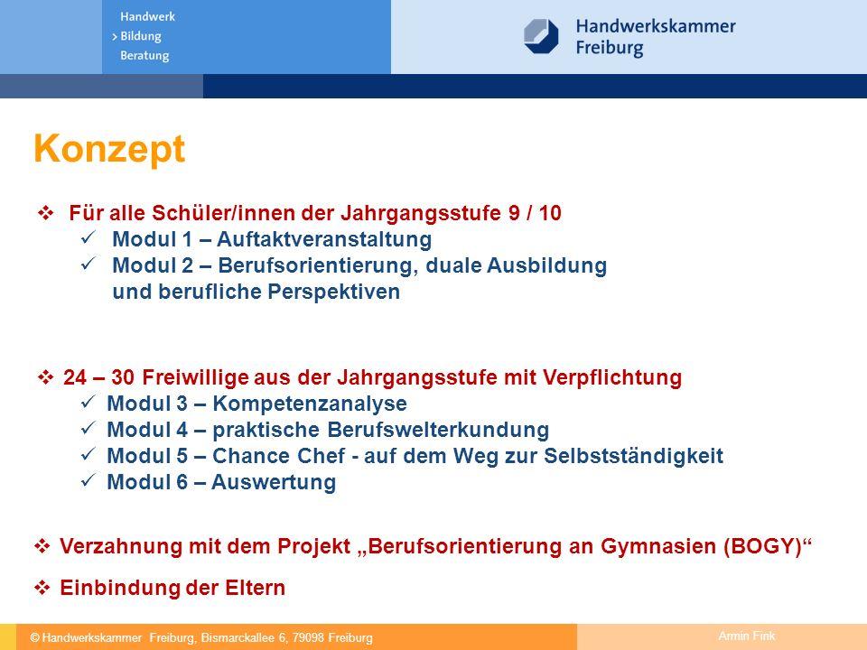 """© Handwerkskammer Freiburg, Bismarckallee 6, 79098 Freiburg Armin Fink Konzept  Verzahnung mit dem Projekt """"Berufsorientierung an Gymnasien (BOGY)"""" """