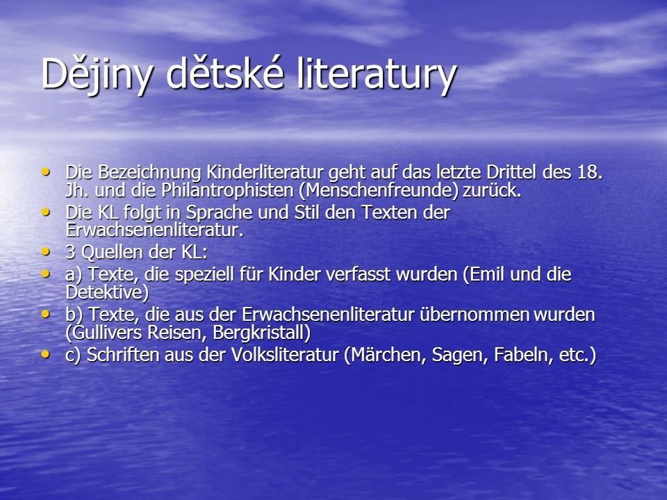 Dějiny dětské literatury Die Bezeichnung Kinderliteratur geht auf das letzte Drittel des 18. Jh. und die Philantrophisten (Menschenfreunde) zurück. Di