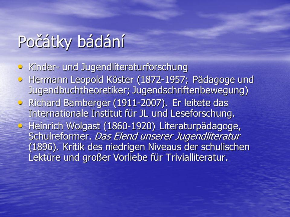 Počátky bádání Kinder- und Jugendliteraturforschung Kinder- und Jugendliteraturforschung Hermann Leopold Köster (1872-1957; Pädagoge und Jugendbuchthe