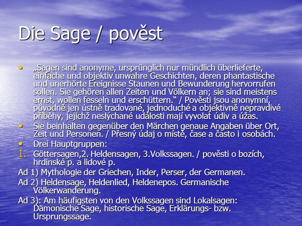 """Die Sage / pověst """"Sagen sind anonyme, ursprünglich nur mündlich überlieferte, einfache und objektiv unwahre Geschichten, deren phantastische und uner"""
