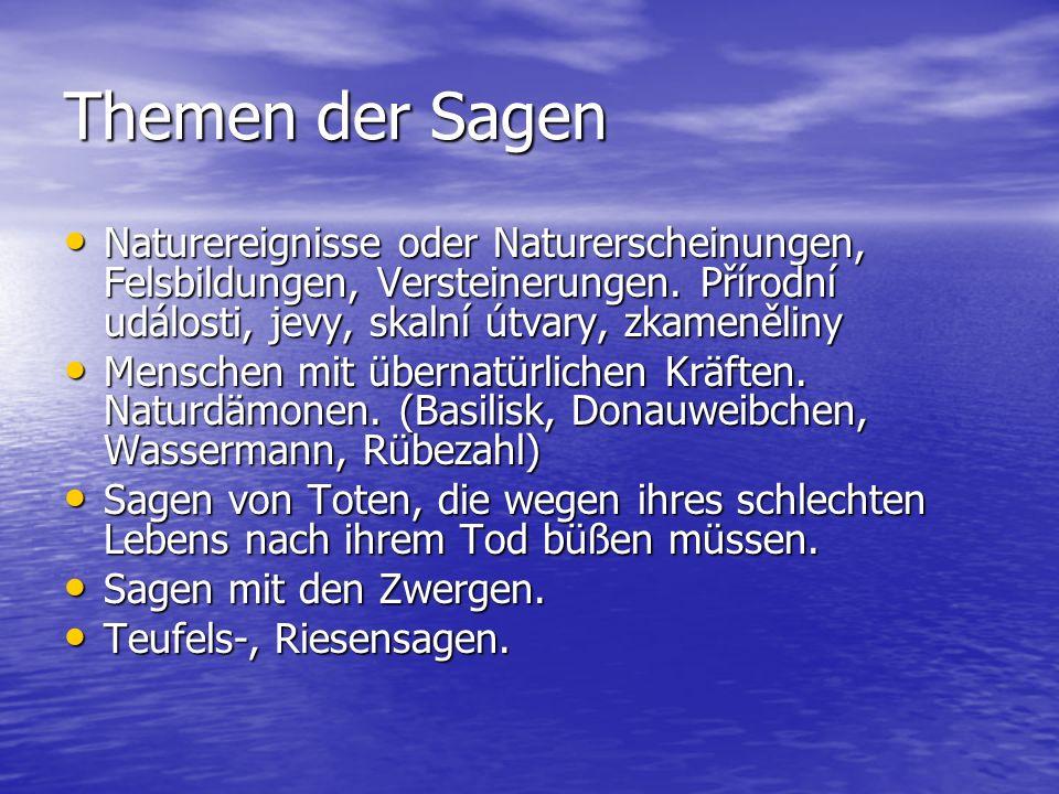 Themen der Sagen Naturereignisse oder Naturerscheinungen, Felsbildungen, Versteinerungen. Přírodní události, jevy, skalní útvary, zkameněliny Naturere