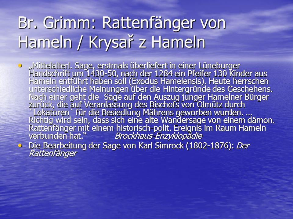 """Br. Grimm: Rattenfänger von Hameln / Krysař z Hameln """"Mittelalterl. Sage, erstmals überliefert in einer Lüneburger Handschrift um 1430-50, nach der 12"""