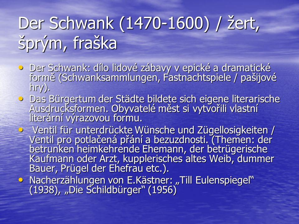 Der Schwank (1470-1600) / žert, šprým, fraška Der Schwank: dílo lidové zábavy v epické a dramatické formě (Schwanksammlungen, Fastnachtspiele / pašijo