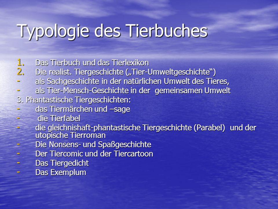 """Typologie des Tierbuches 1. Das Tierbuch und das Tierlexikon 2. Die realist. Tiergeschichte (""""Tier-Umweltgeschichte"""") - als Sachgeschichte in der natü"""