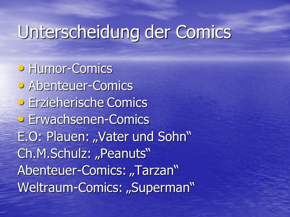 Unterscheidung der Comics Humor-Comics Humor-Comics Abenteuer-Comics Abenteuer-Comics Erzieherische Comics Erzieherische Comics Erwachsenen-Comics Erw