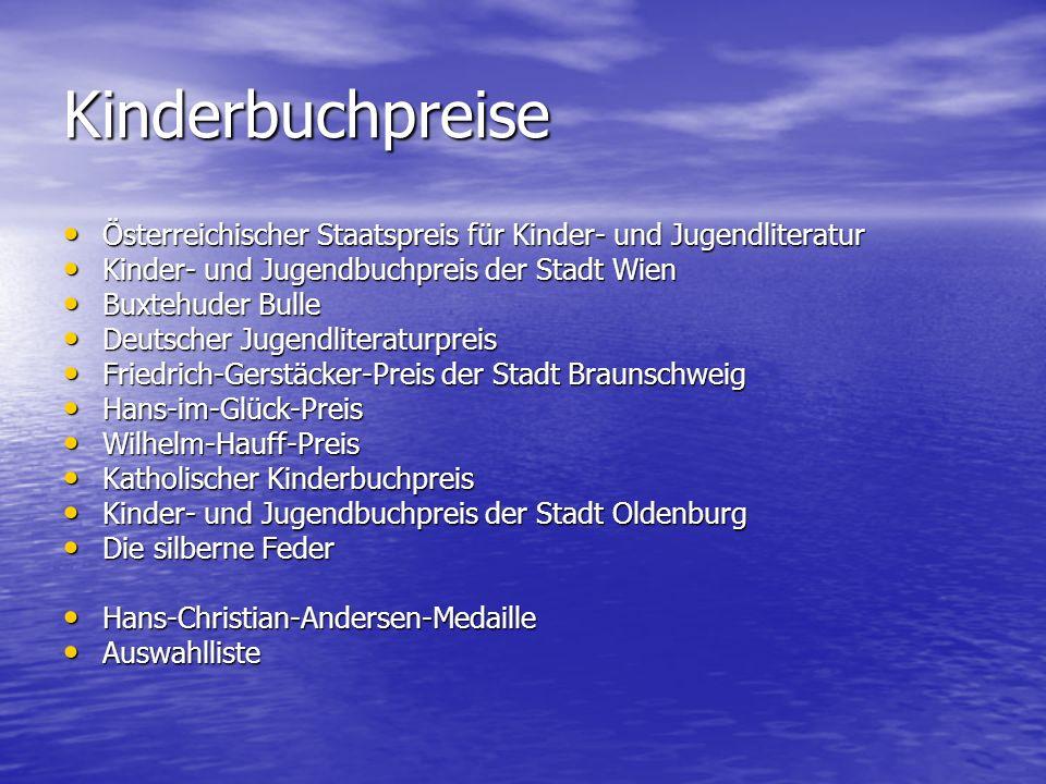 Kinderbuchpreise Österreichischer Staatspreis für Kinder- und Jugendliteratur Österreichischer Staatspreis für Kinder- und Jugendliteratur Kinder- und
