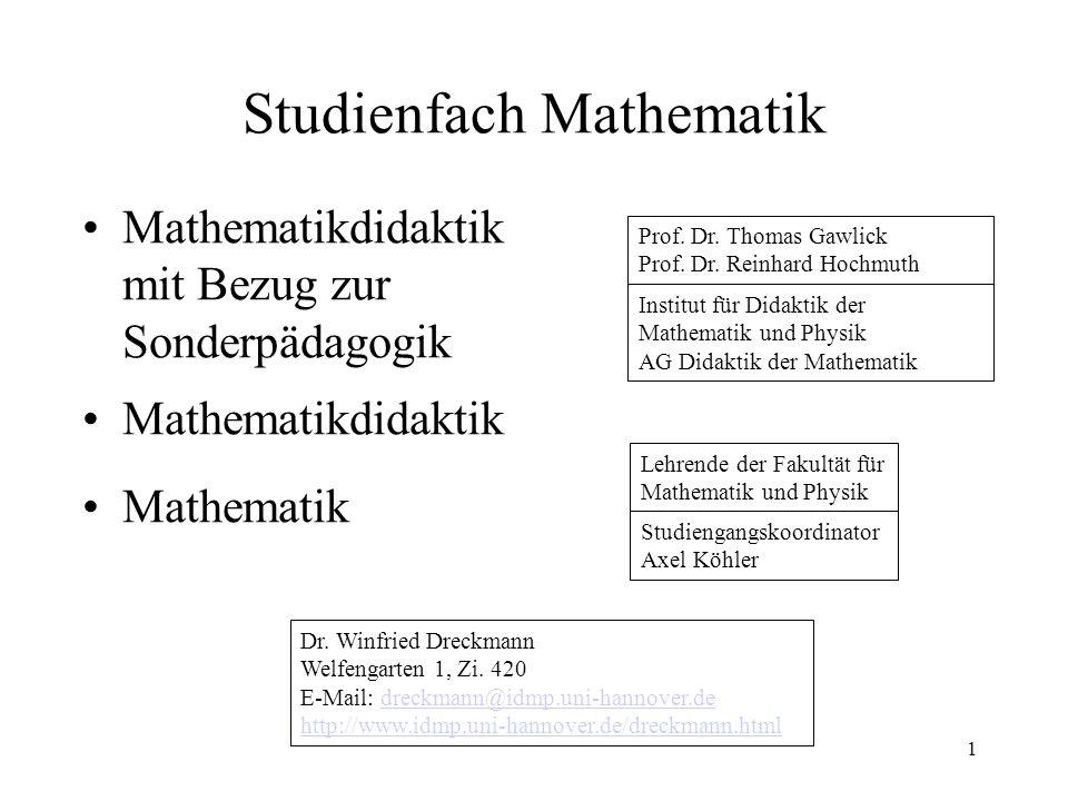 Studienfach Mathematik Mathematikdidaktik mit Bezug zur Sonderpädagogik Mathematikdidaktik Mathematik 1 Prof. Dr. Thomas Gawlick Prof. Dr. Reinhard Ho