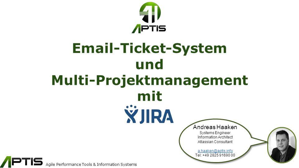 Agile Performance Tools & Information Systems Agenda Vorstellung APTIS Use Case: Email-Ticket-System Use Case: Multi-Projektmanagement 2