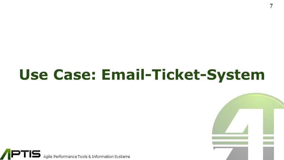 Agile Performance Tools & Information Systems Use Case: Email-Ticket-System 7