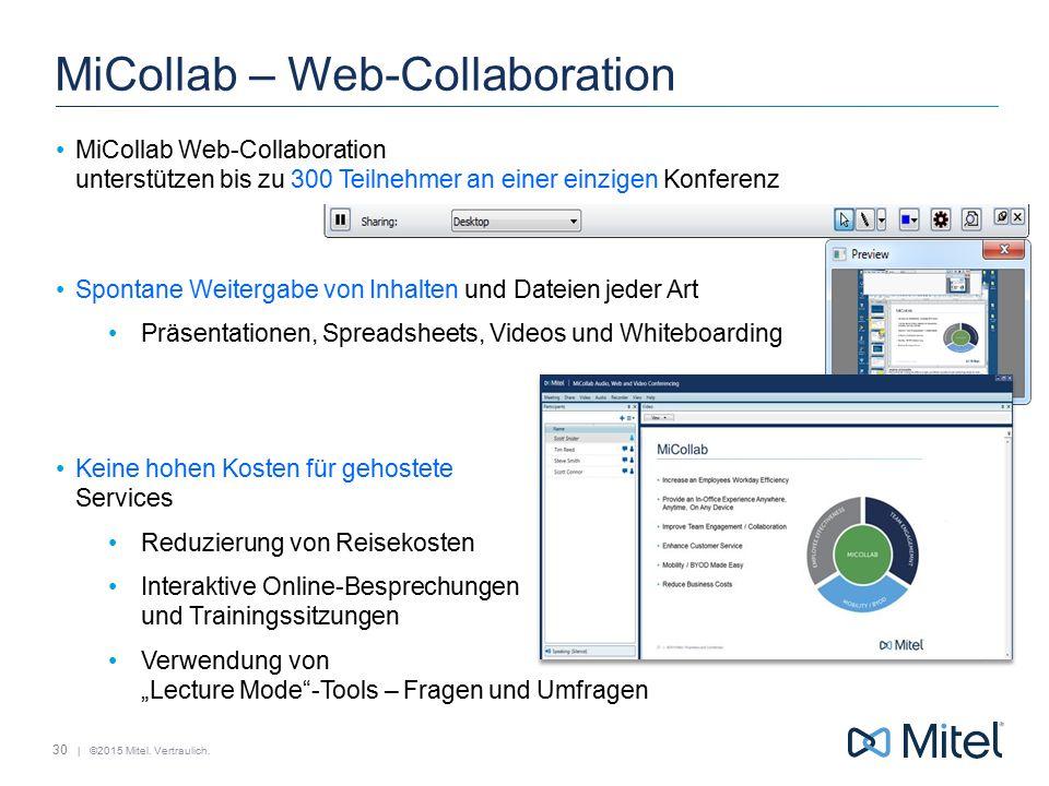 | ©2015 Mitel. Vertraulich. MiCollab – Web-Collaboration MiCollab Web-Collaboration unterstützen bis zu 300 Teilnehmer an einer einzigen Konferenz Spo