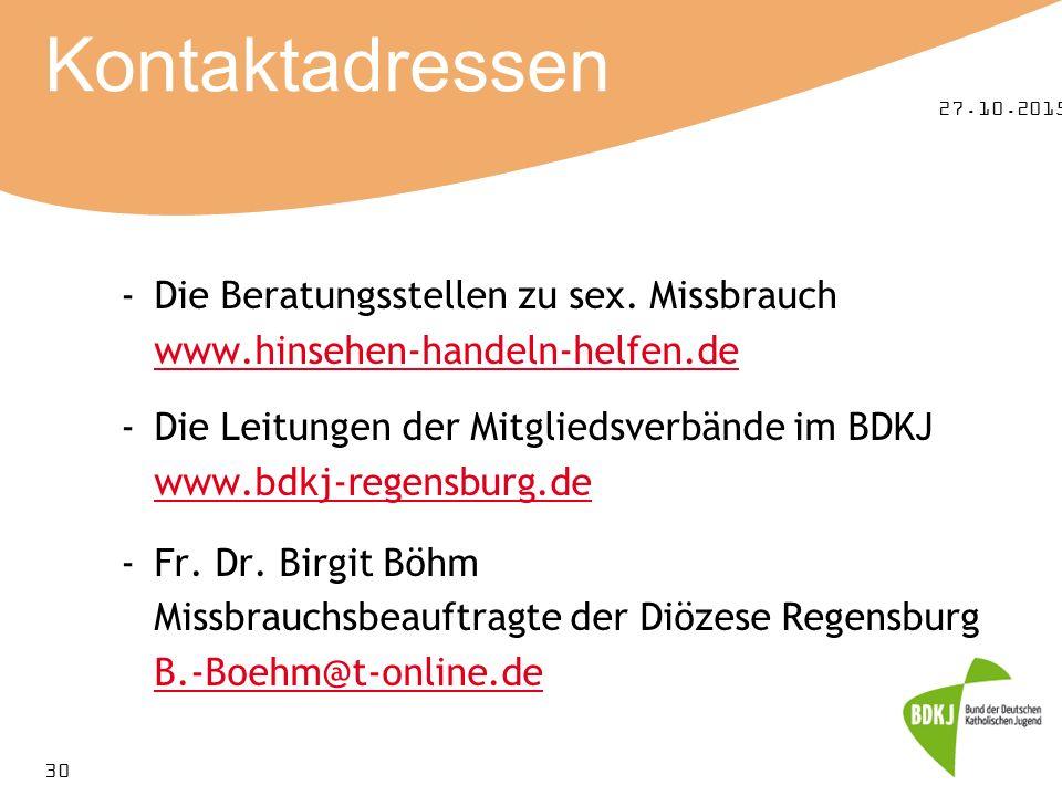 27.10.2015 30 Kontaktadressen -Die Beratungsstellen zu sex. Missbrauch www.hinsehen-handeln-helfen.de -Die Leitungen der Mitgliedsverbände im BDKJ www