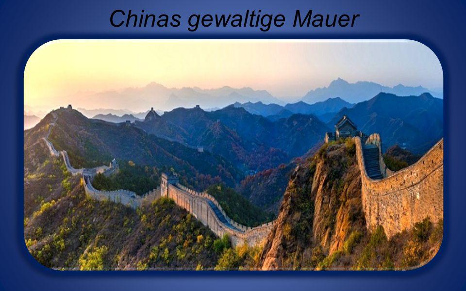 Chinas gewaltige Mauer