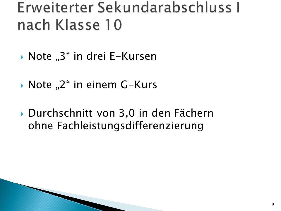 """ Note """"3 in drei E-Kursen  Note """"3 in einem NW-Fach oder Profilfach ◦ (!!."""