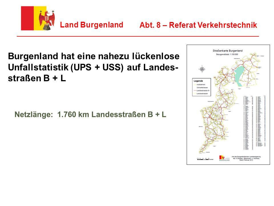 6 Land Burgenland ________________________________________________________________ Abt. 8 – Referat Verkehrstechnik Burgenland hat eine nahezu lückenl