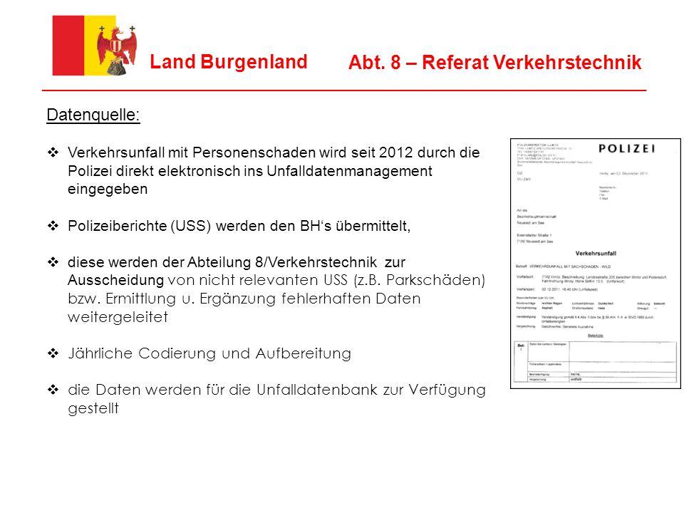 7 Land Burgenland ________________________________________________________________ Abt. 8 – Referat Verkehrstechnik Datenquelle:  Verkehrsunfall mit