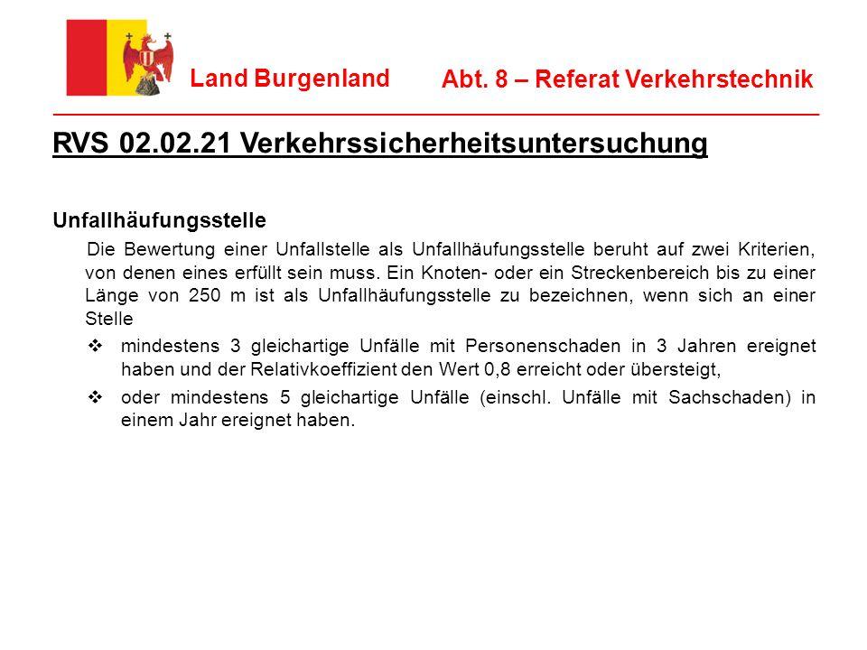 8 Land Burgenland ________________________________________________________________ Abt. 8 – Referat Verkehrstechnik RVS 02.02.21 Verkehrssicherheitsun