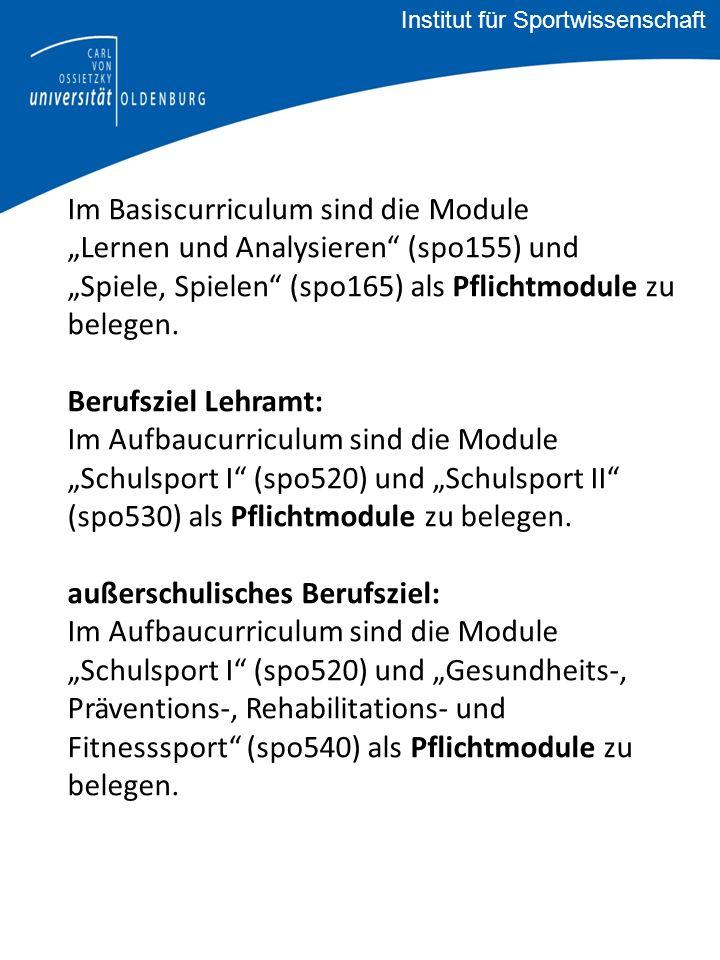 """Im Basiscurriculum sind die Module """"Lernen und Analysieren (spo155) und """"Spiele, Spielen (spo165) als Pflichtmodule zu belegen."""