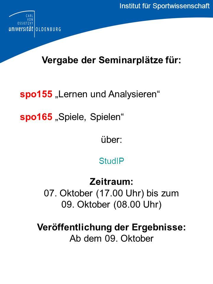 """Vergabe der Seminarplätze für: spo155 """"Lernen und Analysieren spo165 """"Spiele, Spielen über: StudIP Zeitraum: 07."""