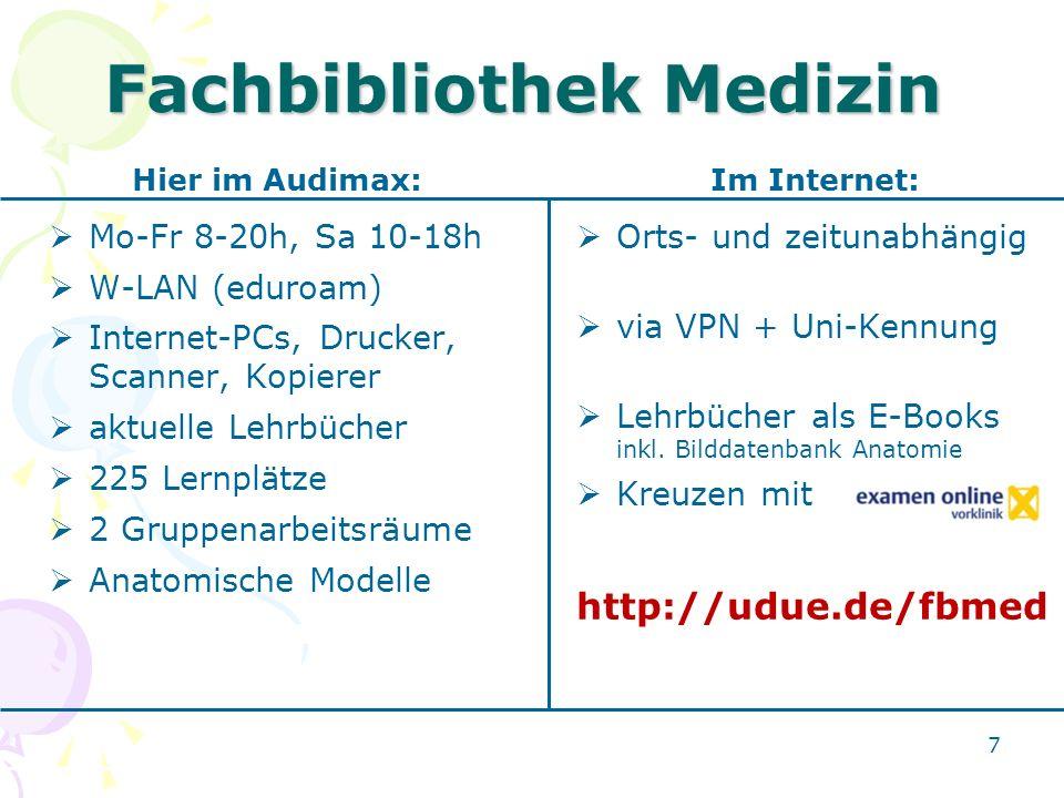 7 Fachbibliothek Medizin Hier im Audimax:  Mo-Fr 8-20h, Sa 10-18h  W-LAN (eduroam)  Internet-PCs, Drucker, Scanner, Kopierer  aktuelle Lehrbücher