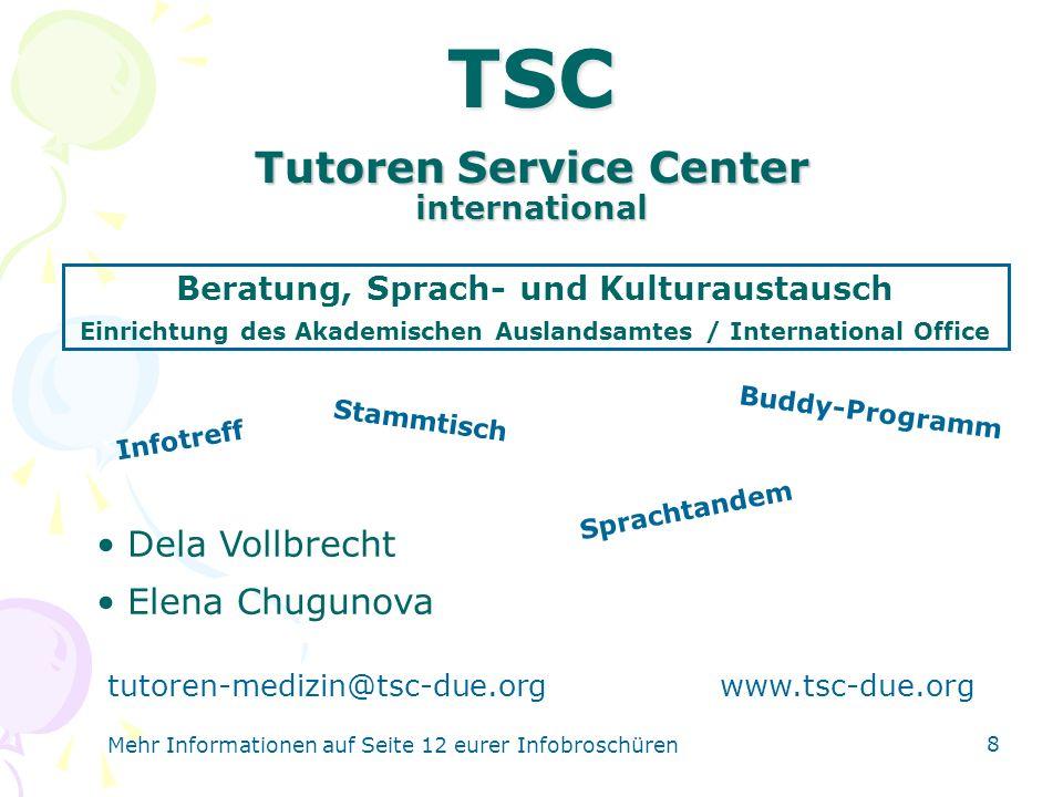 Tutoren Service Center international 8 Beratung, Sprach- und Kulturaustausch Einrichtung des Akademischen Auslandsamtes / International Office Dela Vo
