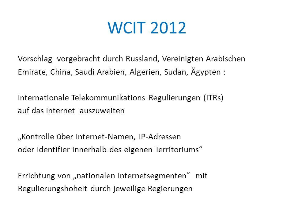 WCIT 2012 Vorschlag vorgebracht durch Russland, Vereinigten Arabischen Emirate, China, Saudi Arabien, Algerien, Sudan, Ägypten : Internationale Teleko