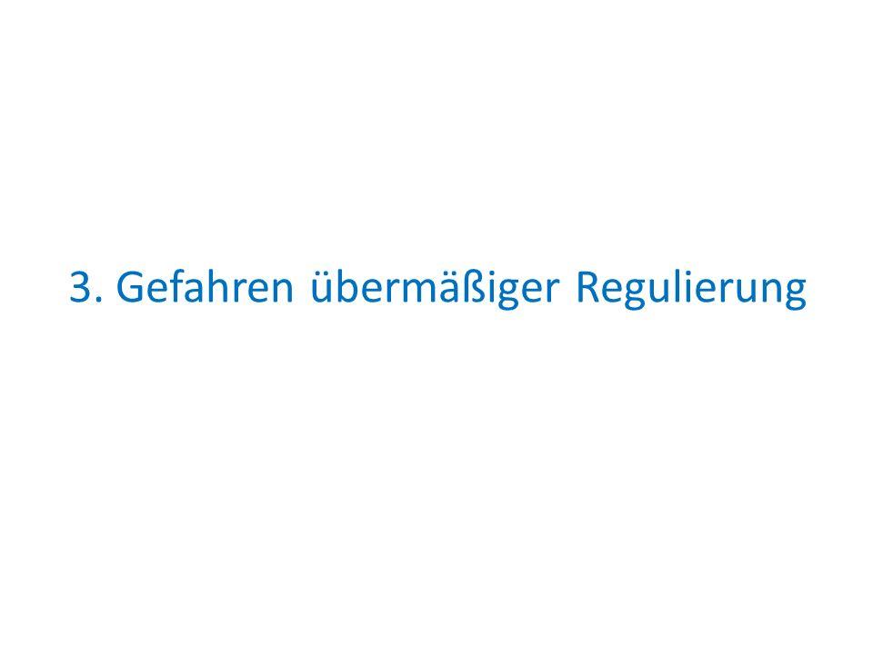 3. Gefahren übermäßiger Regulierung