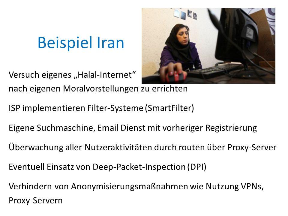 """Beispiel Iran Versuch eigenes """"Halal-Internet nach eigenen Moralvorstellungen zu errichten ISP implementieren Filter-Systeme (SmartFilter) Eigene Suchmaschine, Email Dienst mit vorheriger Registrierung Überwachung aller Nutzeraktivitäten durch routen über Proxy-Server Eventuell Einsatz von Deep-Packet-Inspection (DPI) Verhindern von Anonymisierungsmaßnahmen wie Nutzung VPNs, Proxy-Servern"""