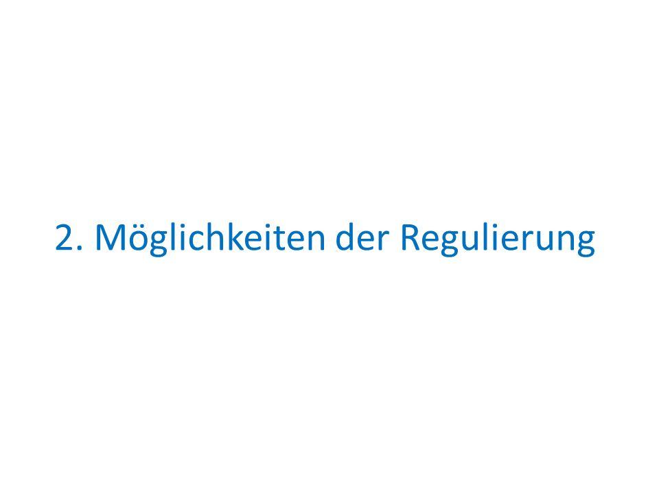 2. Möglichkeiten der Regulierung