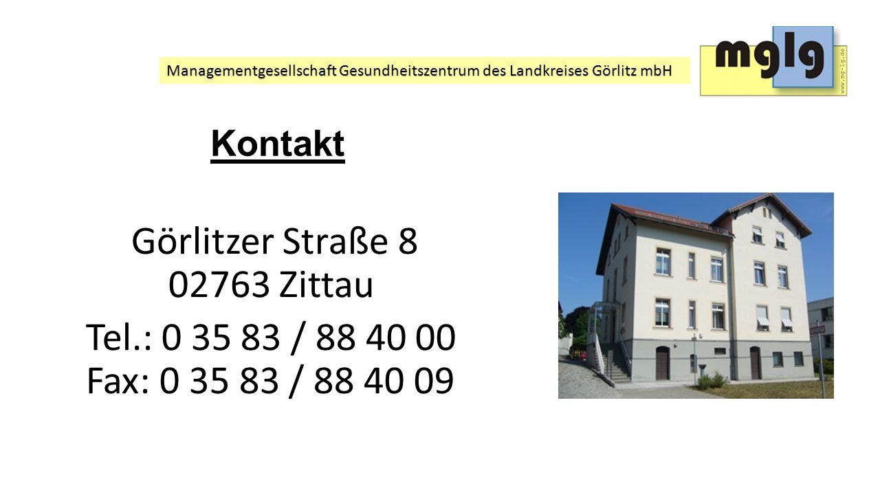 Managementgesellschaft Gesundheitszentrum des Landkreises Görlitz mbH Kontakt Görlitzer Straße 8 02763 Zittau Tel.: 0 35 83 / 88 40 00 Fax: 0 35 83 /