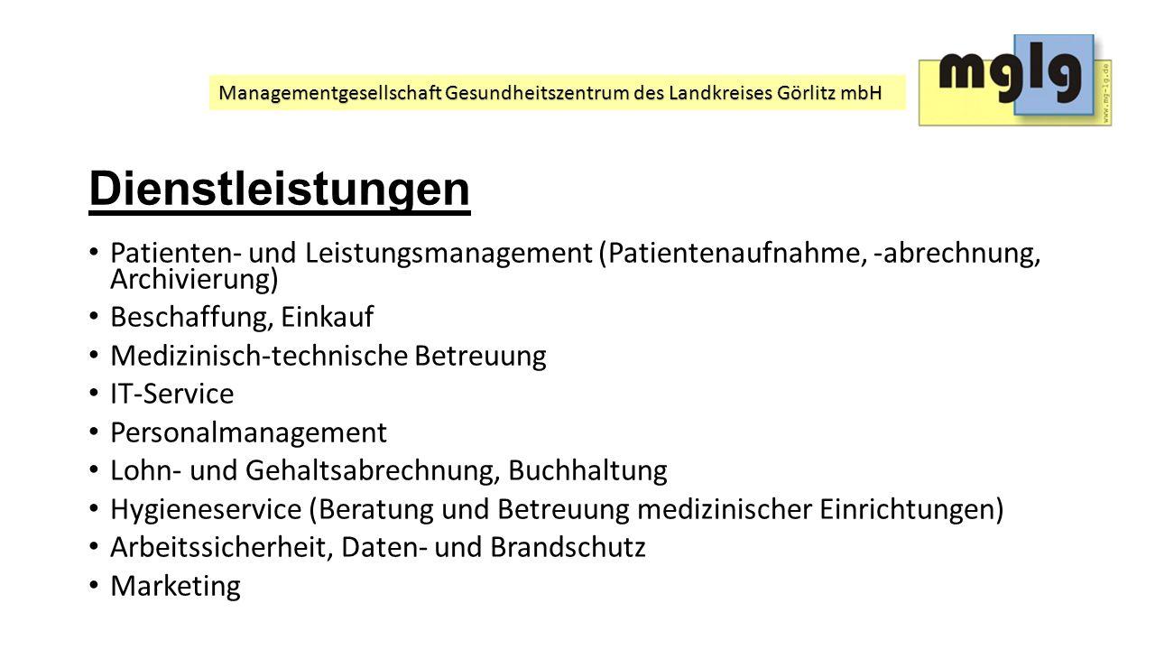 Managementgesellschaft Gesundheitszentrum des Landkreises Görlitz mbH Dienstleistungen Patienten- und Leistungsmanagement (Patientenaufnahme, -abrechn