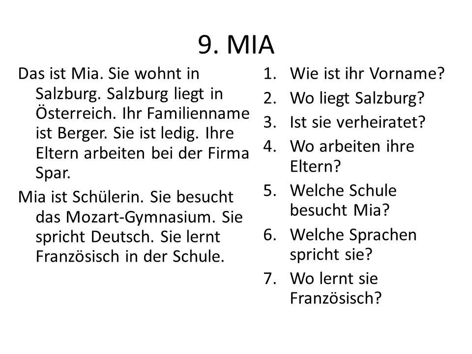 9. MIA Das ist Mia. Sie wohnt in Salzburg. Salzburg liegt in Österreich.