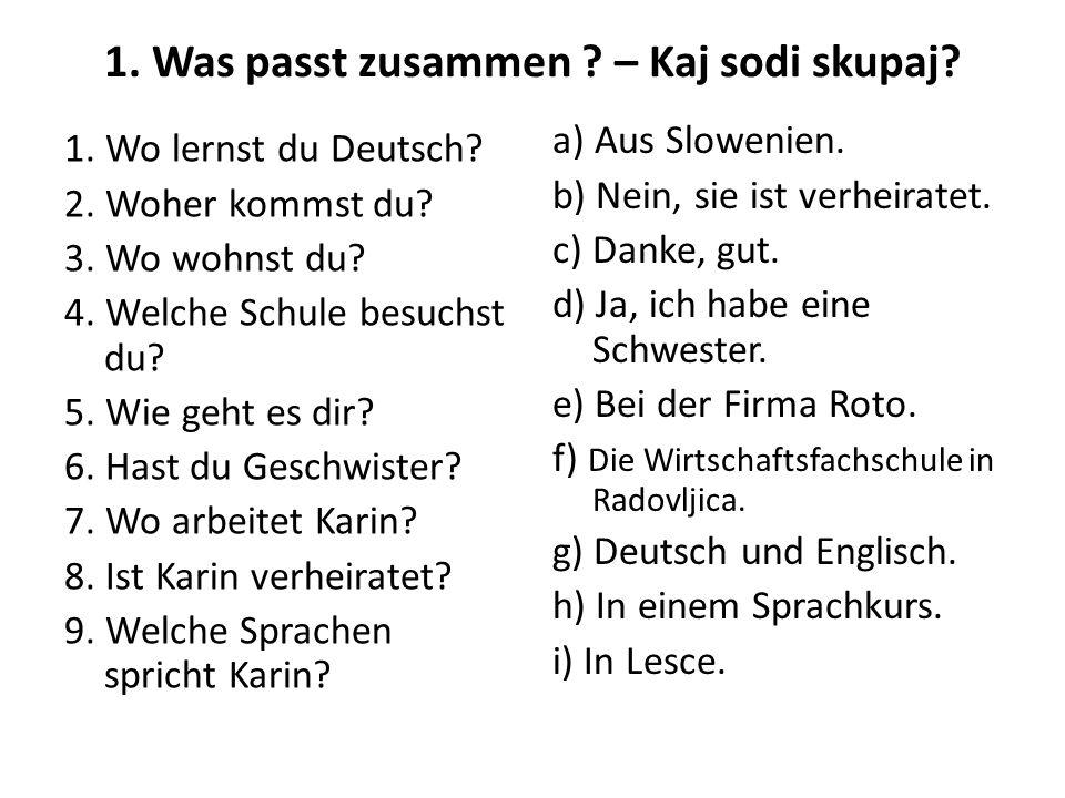 1. Was passt zusammen . – Kaj sodi skupaj. 1. Wo lernst du Deutsch.