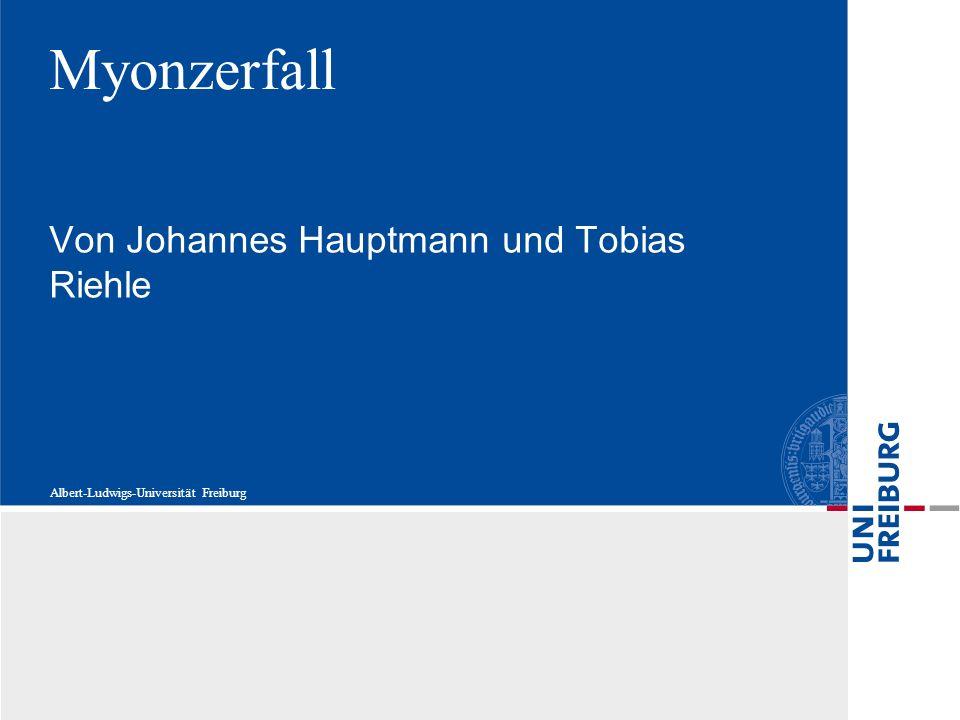 Albert-Ludwigs-Universität Freiburg Myonzerfall Von Johannes Hauptmann und Tobias Riehle