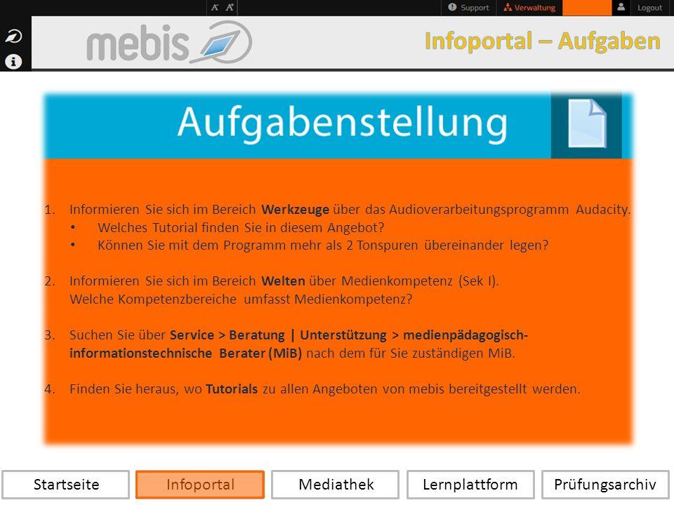 Startseite Infoportal Mediathek LernplattformPrüfungsarchiv 1.Informieren Sie sich im Bereich Werkzeuge über das Audioverarbeitungsprogramm Audacity.