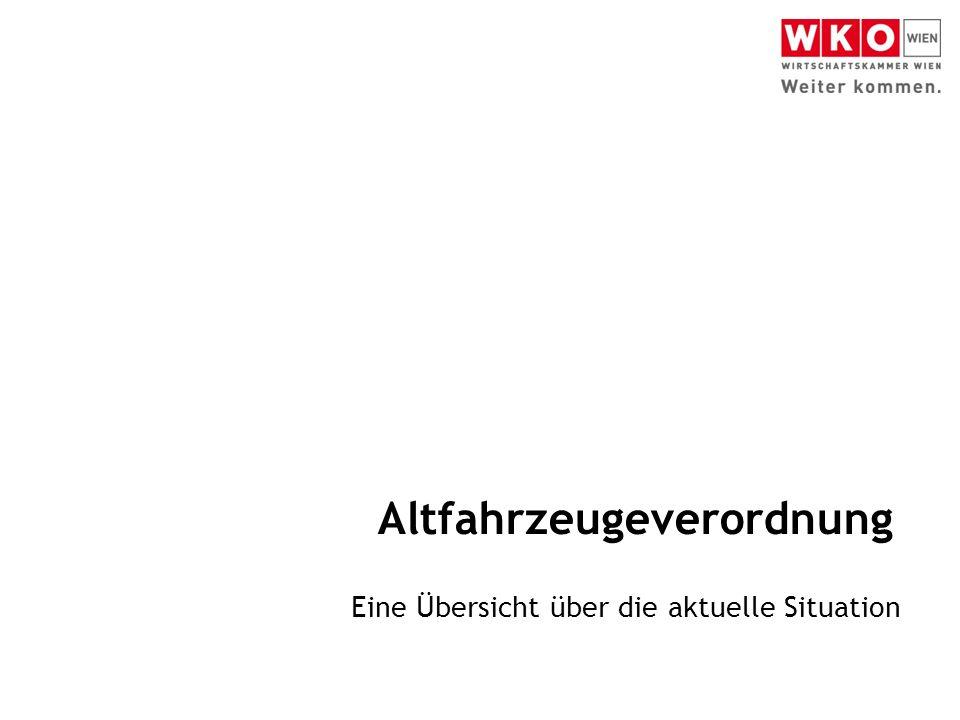 Altfahrzeugeverordnung / Erich Rosenbach Weiterführende Informationsquellen 1/2 Wirtschaftskammer: https://www.wko.at/Content.Node/Service/Umwelt-und- Energie/w/Umwelt_und_Energie_-_Channelstartseite_w.html Landesgremium Wien des Fahrzeughandels: https://www.wko.at/Content.Node/branchen/w/Fahrzeughandel/Startseite_ -_Fahrzeughandel,_Landesgremium.html Landesinnung Wien der Fahrzeugtechnik: https://www.wko.at/Content.Node/branchen/w/Fahrzeugtechnik/Bildung/S tartseite-Fahrzeugtechnik.html