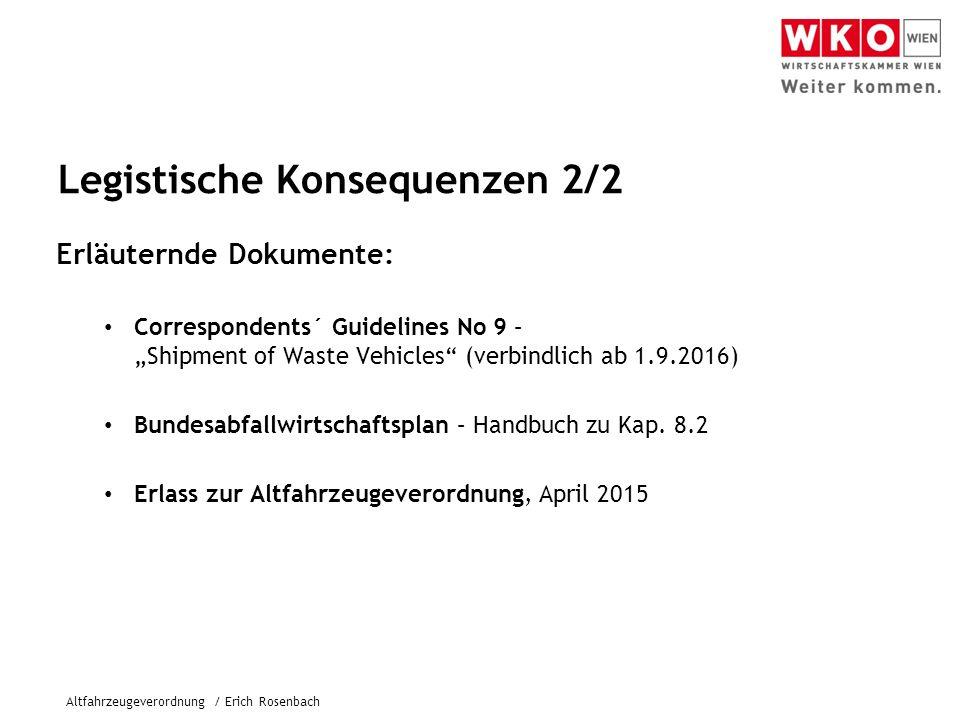 Altfahrzeugeverordnung / Erich Rosenbach Beratung & Unterstützung 2/2 Wirtschaftskammer Wien, Referat Umwelt, Innovation und Technologietransfer 1010 Wien, Stubenring 8 – 10 Tel.: 01 / 514 50 – 1045, 1144 Fax: 01 / 514 50 – 1480 E-mail: umwelt@wkw.atumwelt@wkw.at E-mail: innovation@wkw.atinnovation@wkw.at