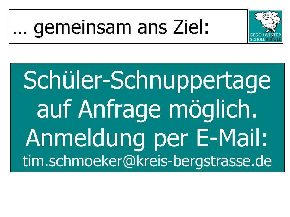 Schüler-Schnuppertage auf Anfrage möglich. Anmeldung per E-Mail: tim.schmoeker@kreis-bergstrasse.de … gemeinsam ans Ziel: