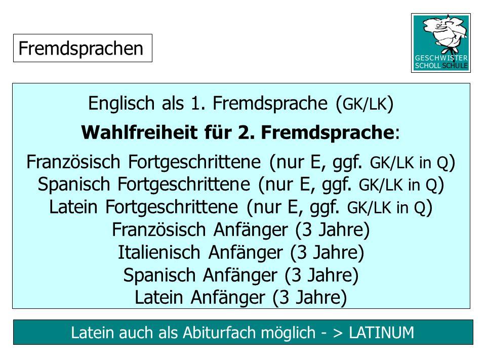 Latein auch als Abiturfach möglich - > LATINUM Englisch als 1. Fremdsprache ( GK/LK ) Wahlfreiheit für 2. Fremdsprache: Französisch Fortgeschrittene (