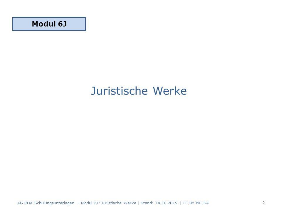 A.Geltungsbereich B. Bildung normierter Sucheinstiege für juristische Werke (RDA 6.29.1) 1.