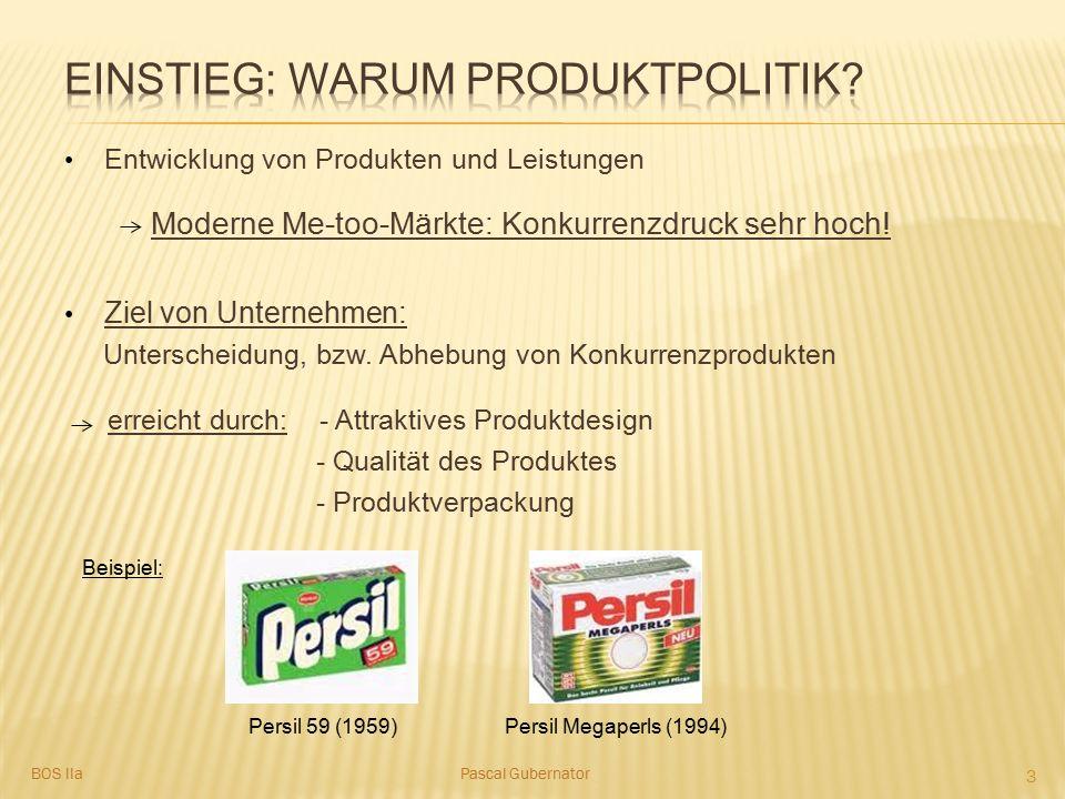 Produktvariation Weiterentwickeltes Erzeugnis löst altes Produkt ab Mögliche Veränderungen: - Technische Funktionen - Produktäußeres Gründe: - Wünsche/Bedürfnisse der Nachfrager ändern sich - Gesetzliche Auflagen Beispiel: Qualitätssteigerung eines Wasch- mittels + Namenszusatz 4 Pascal GubernatorBOS IIa