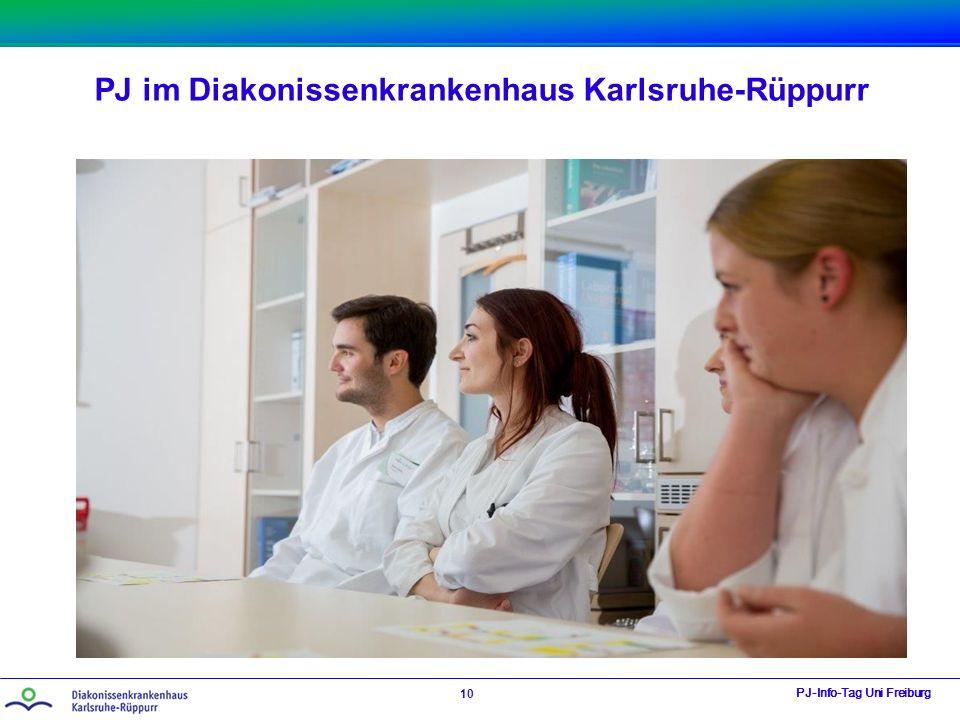 PJ im Diakonissenkrankenhaus Karlsruhe-Rüppurr PJ-Info-Tag Uni Freiburg 10