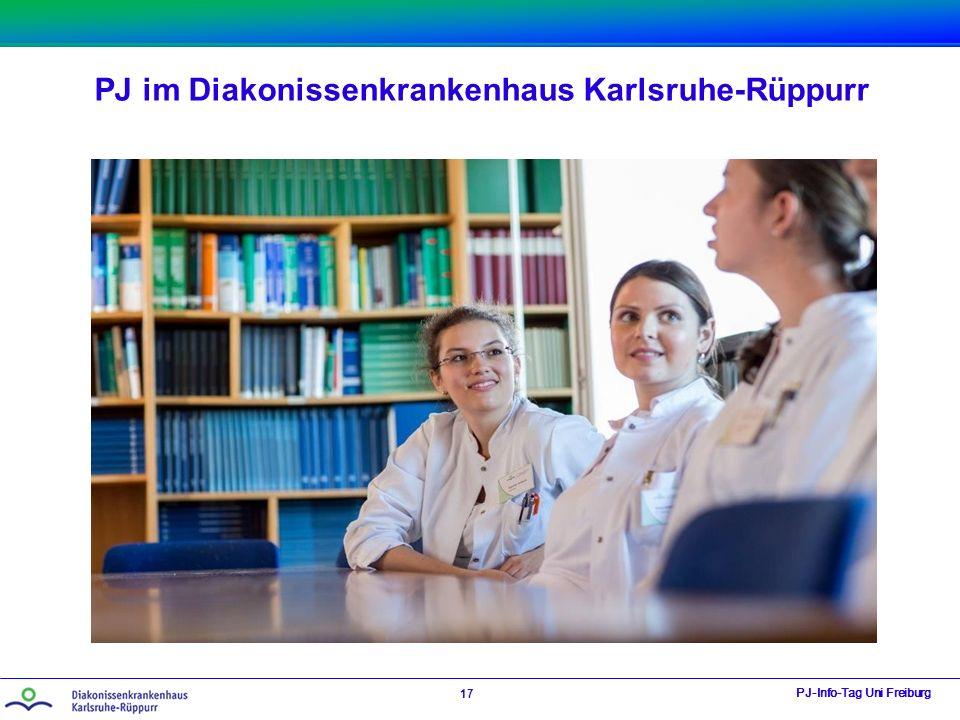 PJ im Diakonissenkrankenhaus Karlsruhe-Rüppurr PJ-Info-Tag Uni Freiburg 17