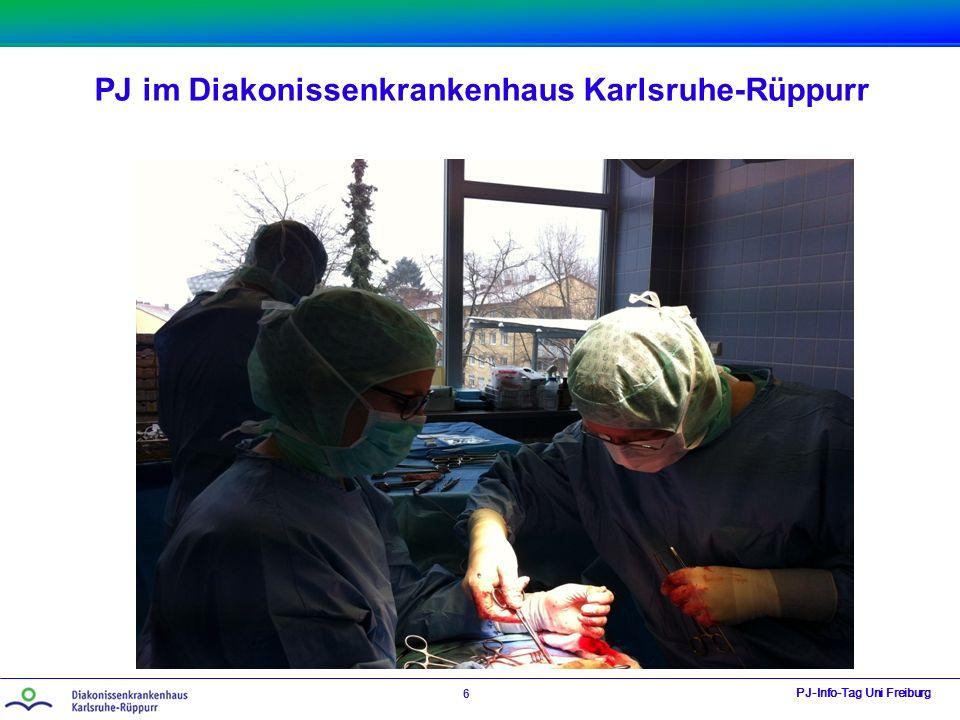 PJ im Diakonissenkrankenhaus Karlsruhe-Rüppurr PJ-Info-Tag Uni Freiburg 6