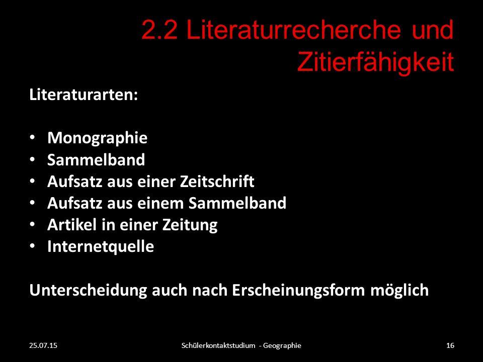 2.2 Literaturrecherche und Zitierfähigkeit Literaturarten: Monographie Sammelband Aufsatz aus einer Zeitschrift Aufsatz aus einem Sammelband Artikel i