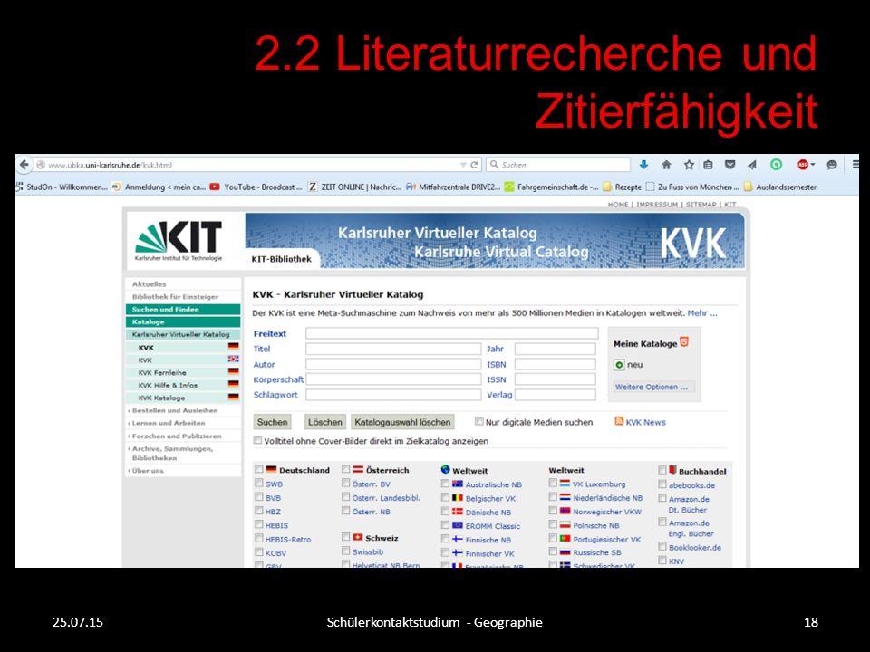 2.2 Literaturrecherche und Zitierfähigkeit 25.07.15Schülerkontaktstudium - Geographie18