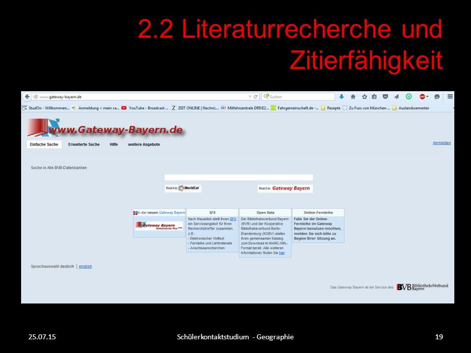 2.2 Literaturrecherche und Zitierfähigkeit 25.07.15Schülerkontaktstudium - Geographie19