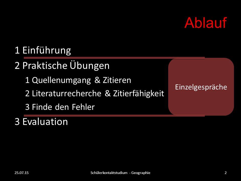 2.1 Quellenumgang & Zitieren 25.07.15Schülerkontaktstudium - Geographie13