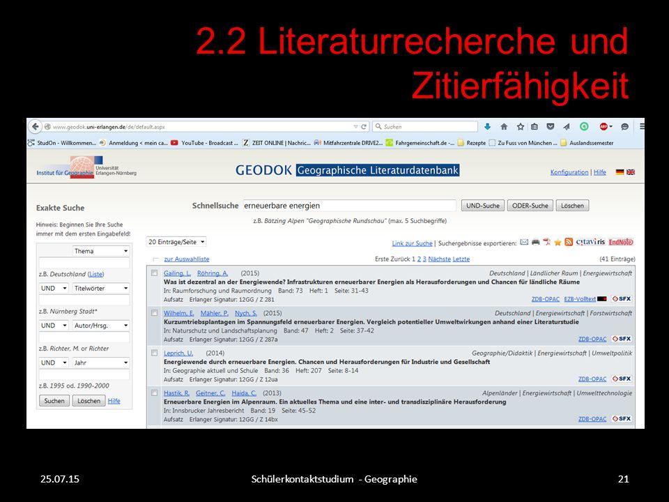 2.2 Literaturrecherche und Zitierfähigkeit 25.07.15Schülerkontaktstudium - Geographie21
