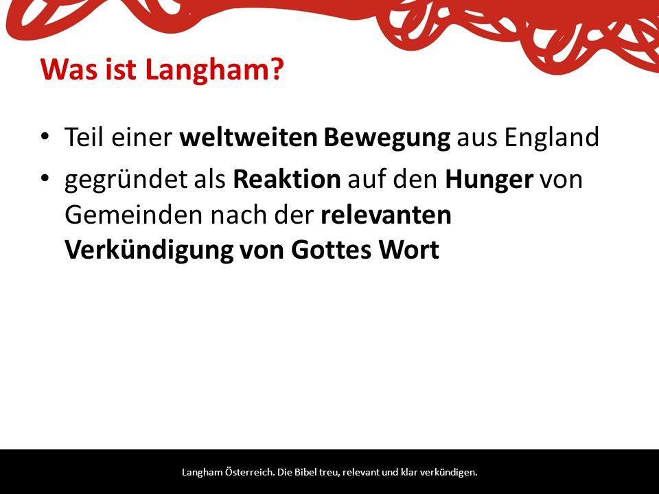 Was ist Langham? Teil einer weltweiten Bewegung aus England gegründet als Reaktion auf den Hunger von Gemeinden nach der relevanten Verkündigung von G