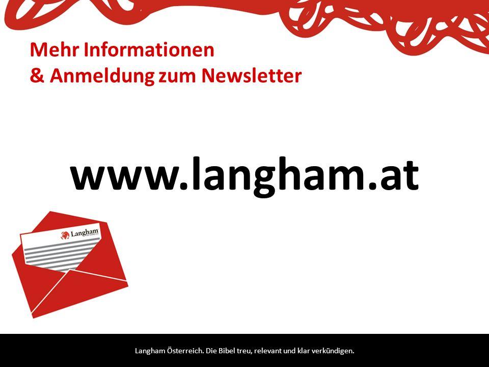 Langham Österreich. Die Bibel treu, relevant und klar verkündigen. Mehr Informationen & Anmeldung zum Newsletter www.langham.at